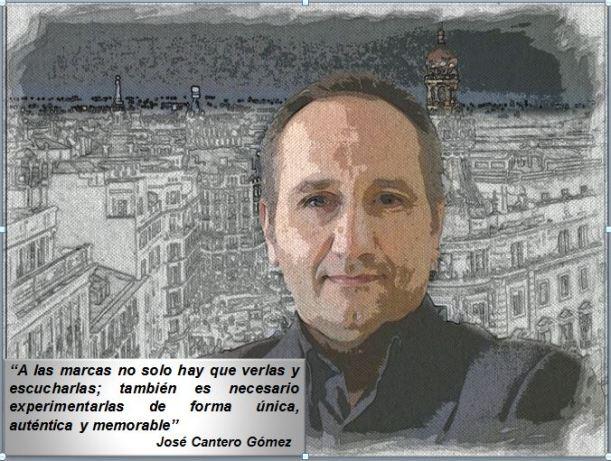 José Cantero Gómez Consultor, formador y conferenciante en marketing experiencial
