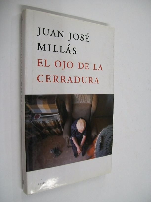 Juan José Millás El ojo de la cerradura