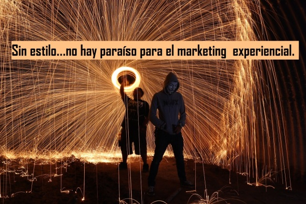 Sin estilo...no hay paraiso para el marketing experiencial